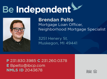 Advertisement - Brendan Pelto Mortgage Loan Officer & Neighborhood Mortgage Specialist | Muskegon |