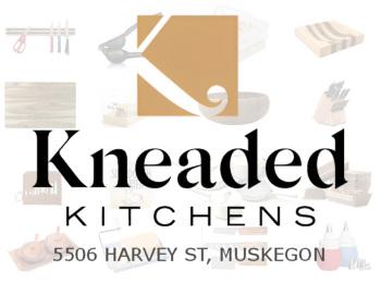 Advertisement - Kneaded Kitchens 5506 Harvey Muskegon